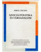 Szociálpolitika és társadalom - Ferge Zsuzsa