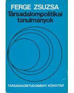 Társadalompolitikai tanulmányok - Ferge Zsuzsa