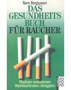 Das Gesundheits Buch für Raucher - FERGUSON, TOM
