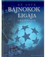 Az UEFA Bajnokok Ligája nagykönyve - Ferkai Marcell, Ládonyi László