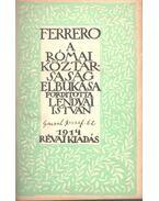 Róma nagysága és hanyatlása III.: A római köztársaság elbukása - Ferrero
