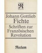 Schriften zur Französischen Revolution - Fichte, Johann Gottlieb