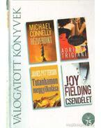 Rézverdikt / Angyali cipellők / Tutanhamon meggyilkolása / Csendélet - Fielding, Joy, Connely, Michael, James Patterson, Adriana Trigiani