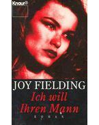Ich will Ihren Mann - Fielding, Joy