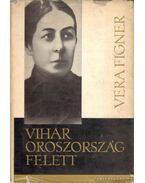 Vihar Oroszország felett - Figner, Vera