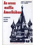 Az orosz maffia Amerikában - Finckenauer, James O., Waring, Elin J.