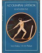 Az olimpiai játékok első ezer éve - Finley, Moses I., Pleket, H. W.