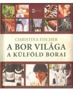 A bor világa - Fischer, Christina