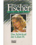 Das Schicksal der Lilian H. - Fischer, Marie Louise