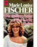 Die Andere Seite der Liebe - Fischer, Marie Louise