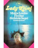 Zerfetzte Segel - Fischer, Marie Louise