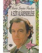 A szív alárendelése - Fisher,Marie Louise