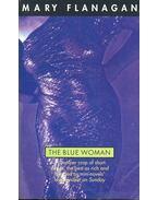 The Blue Woman - FLANAGAN, MARY