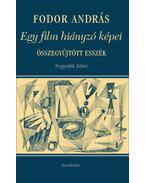 Egy film hiányzó képei - Összegyűjtött esszék IV. kötet - Fodor András