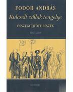 Kulcsolt vállak tengelye I. kötet - Fodor András