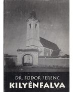 Kilyénfalva - Fodor Ferenc