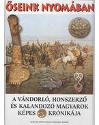 Őseink nyomában - Fodor István, Legeza László, Diószegi György