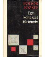 Egy költészet története - Fodor József