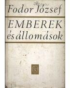 Emberek és állomások - Fodor József