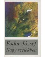 Nagy szelekben - Fodor József