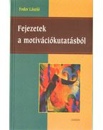 Fejezetek a motivációkutatásból - Fodor László