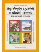 Idegenforgalmi ügyintézői és referensi ismeretek - Fodorné Sz. Éva, Szűcs László