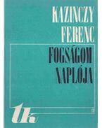 Fogságom naplója - Kazinczy Ferenc