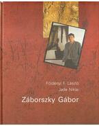 Záborszky Gábor - Földényi F. László, Niklai, Jade