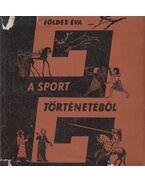A sport történetéből - Földes Éva
