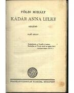 Kádár Anna lelke I-II. - Földi Mihály