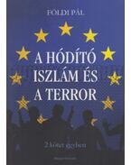 A Hódító Iszlám és A terror - Két kötet egyben - Földi Pál