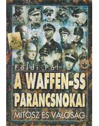 A Waffen-SS parancsnokai - Földi Pál