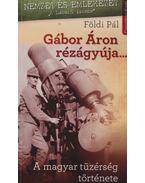 Gábor Áron rézágyúja... - Földi Pál
