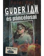 Guderian és páncélosai - Földi Pál