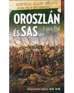 Oroszlán és Sas - A harmincéves háború 1618-1648 - Földi Pál
