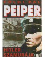 Peiper, Hitler szamurája - Földi Pál