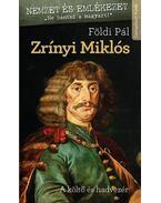 Zrínyi Miklós - Földi Pál