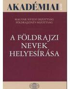 A földrajzi nevek helyesírása - Hőnyi Ede, Fábián Pál, Földi Ervin (szerk)