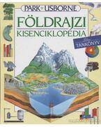 Földrajzi kisenciklopédia - Miles, Lisa, Varley, Carol