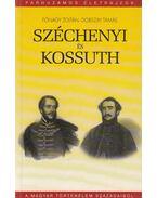 Széchenyi és Kossuth - Fónagy Zoltán, Dobszay Tamás