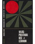 Világpolitikai kislexikon - Fonó Györgyné, Bognár Károly