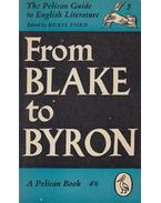 From Blake to Byron - FORD, BORIS