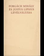 Forgách Mihály és Justus Lipsius levélváltása - Forgách Mihály, Lipsius, Justus