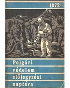 Polgári védelem előjegyzési naptára 1972 - Fóti Pál