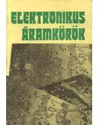 Elektronikus áramkörök - Nagy Ferenc, Kovács Mihály, Bogdán János, Nagy József, Takács Gábor