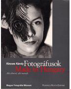Fotográfusok - Made in Hungary - Kincses Károly