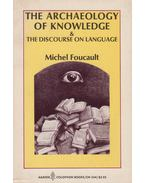 The Archaeology of Knowledge & The Discourse on Language - Foucault, Michel