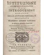 Istituzione Antiquario-Numismatica, O Sia, Introduzione Allo Studio Delle Antiche Medaglie - Francesco Antonio Zaccaria