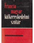 Francia-magyar külkereskedelmi szótár - Szirmai Gina