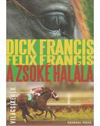 A zsoké halála - Francis, Dick, Francis, Felix